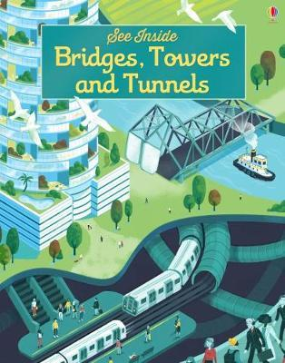 See Inside Bridges, Towers and Tunnels by Struan Reid