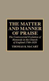 The Matter and Manner of Praise by Thomas K. McCart