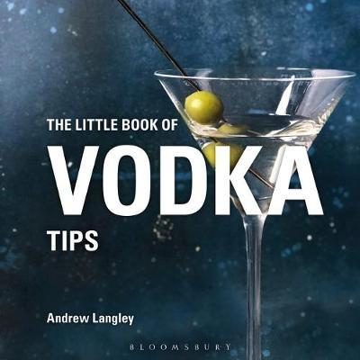 The Little Book of Vodka Tips by Andrew Langley