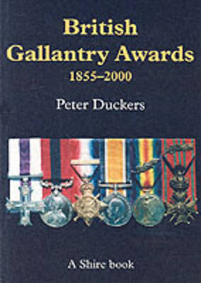 British Gallantry Awards, 1855-2000 by Peter Duckers image