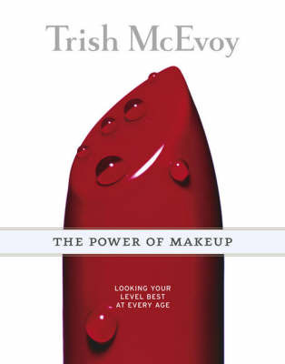 The Power of Makeup: Looking Your Level Best at Any Age by Trish McEvoy image