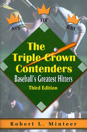 The Triple Crown Contenders: Baseball's Greatest Hitters by Robert L. Minteer image