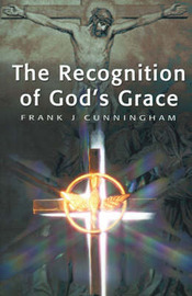 The Recognition of God's Grace by Frank J Cunningham image