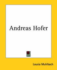 Andreas Hofer by Lousia Muhlbach