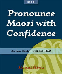 Pronounce Maori with Confidence: The Easiest Guide Ever by H. Niwa image