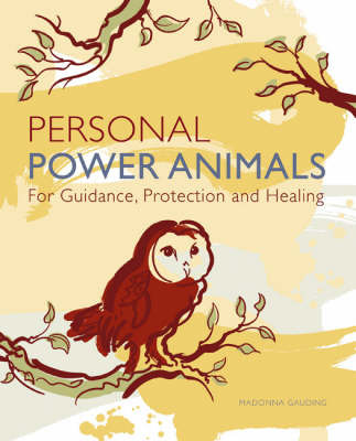 Personal Power Animals: For Guidance, Protection and Healing by Madonna Gauding image