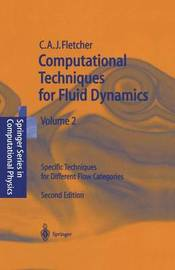 Computational Techniques for Fluid Dynamics 2 by Clive A.J. Fletcher