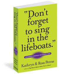Don't Forget To Sing In The Lifeboats (U.S edition) by Kathryn Petras