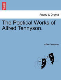The Poetical Works of Alfred Tennyson. by Alfred Tennyson image