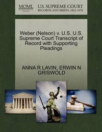 Weber (Nelson) V. U.S. U.S. Supreme Court Transcript of Record with Supporting Pleadings by Anna R Lavin image