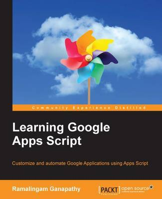 Learning Google Apps Script by Ramalingam Ganapathy