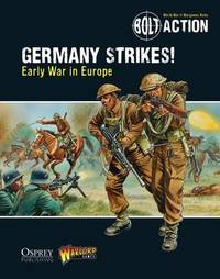 Bolt Action: Germany Strikes!: Early War in Europe by Warlord Games