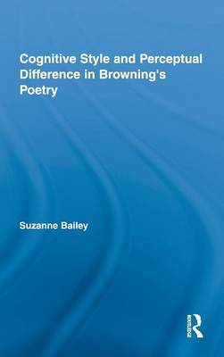 Cognitive Style and Perceptual Difference in Browning's Poetry by Suzanne Bailey image