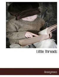 Little Threads by * Anonymous