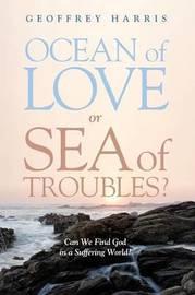 Ocean of Love, or Sea of Troubles? by Geoffrey Harris