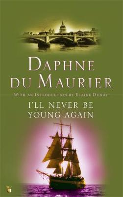 I'll Never Be Young Again by Daphne Du Maurier