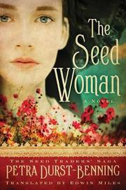 The Seed Woman by Petra Durst-Benning