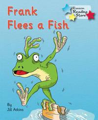 Frank Flees a Fish by Jill Atkins