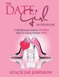 The Date, Girl! Workbook by Stacii Jae Johnson image