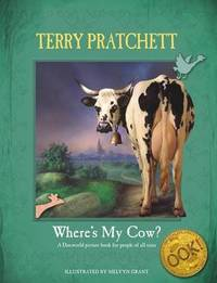 Where's My Cow?: A Discworld Picture Book for People of All Sizes by Terry Pratchett