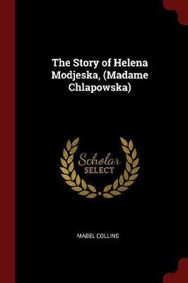 The Story of Helena Modjeska, (Madame Chlapowska) by Mabel Collins image