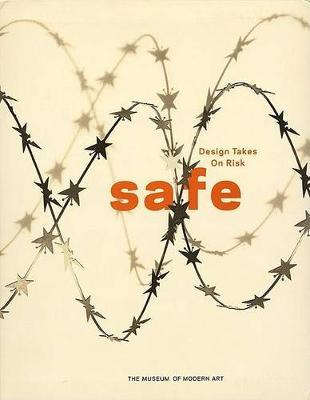 Safe: Design Takes on Risk by Paola Antonelli
