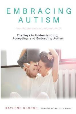Embracing Autism by Kaylene George