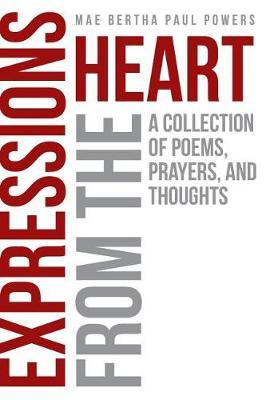Expressions from the Heart by Mae Bertha Paul Powers