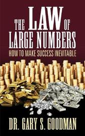 The Law of Large Numbers by Gary S. Goodman
