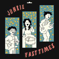 Fast Times by Junkie