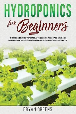 Hydroponics for Beginners by Bryan Greens