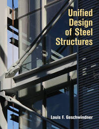 Unified Design of Steel Structures by Louis F. Geschwindner image