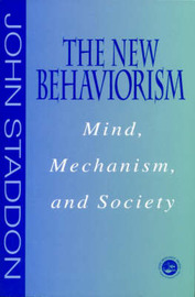 The New Behaviorism: Mind, Mechanism, and Society by John Staddon image