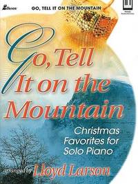 Go, Tell It on the Mountain, Keyboard Book by Lloyd Larson image