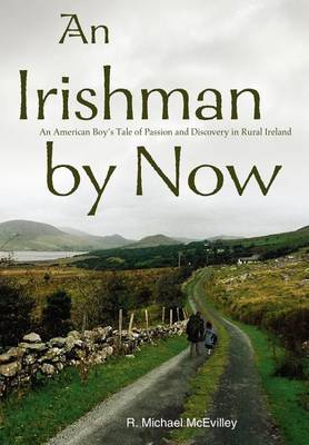 An Irishman by Now by R. Michael McEvilley image