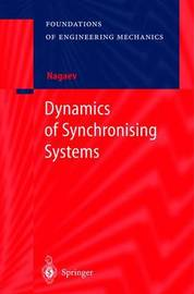 Dynamics of Synchronising Systems by R.F. Nagaev