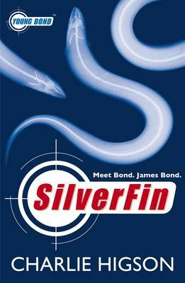 Silverfin (Young Bond #1) by Charlie Higson