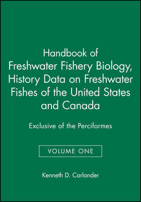 Handbook of Freshwater Fishery Biology by Kenneth D. Carlander