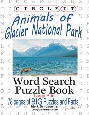 Circle It, Animals of Glacier National Park, Large Print, Word Search, Puzzle Book by Lowry Global Media LLC