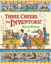 Three Cheers for Inventors! by Marcia Williams image