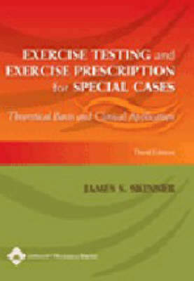 Exercise Testing and Exercise Prescription for Special Cases by James S. Skinner image
