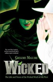 Wicked: The Life and Times of the Wicked Witch of the West (Wicked #1) by Gregory Maguire image