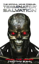 Terminator Salvation: From the Ashes (the Official Movie Prequel Novel) by Timothy Zahn