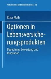Optionen in Lebensversicherungsprodukten by Klaus Math