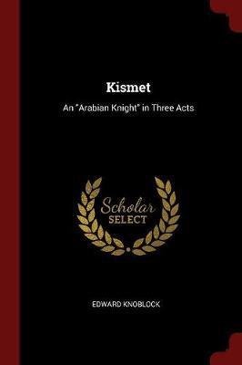 Kismet by Edward Knoblock image