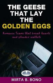 The Geese That Lay the Golden Eggs by Mirta B Bono