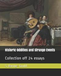 Historic Oddities and Strange Events by S Baring.Gould