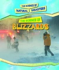 The Science of Blizzards by Joanne Mattern