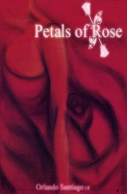 Petals of Rose by Orlando Santiago