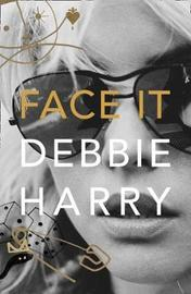 Face It by Debbie Harry